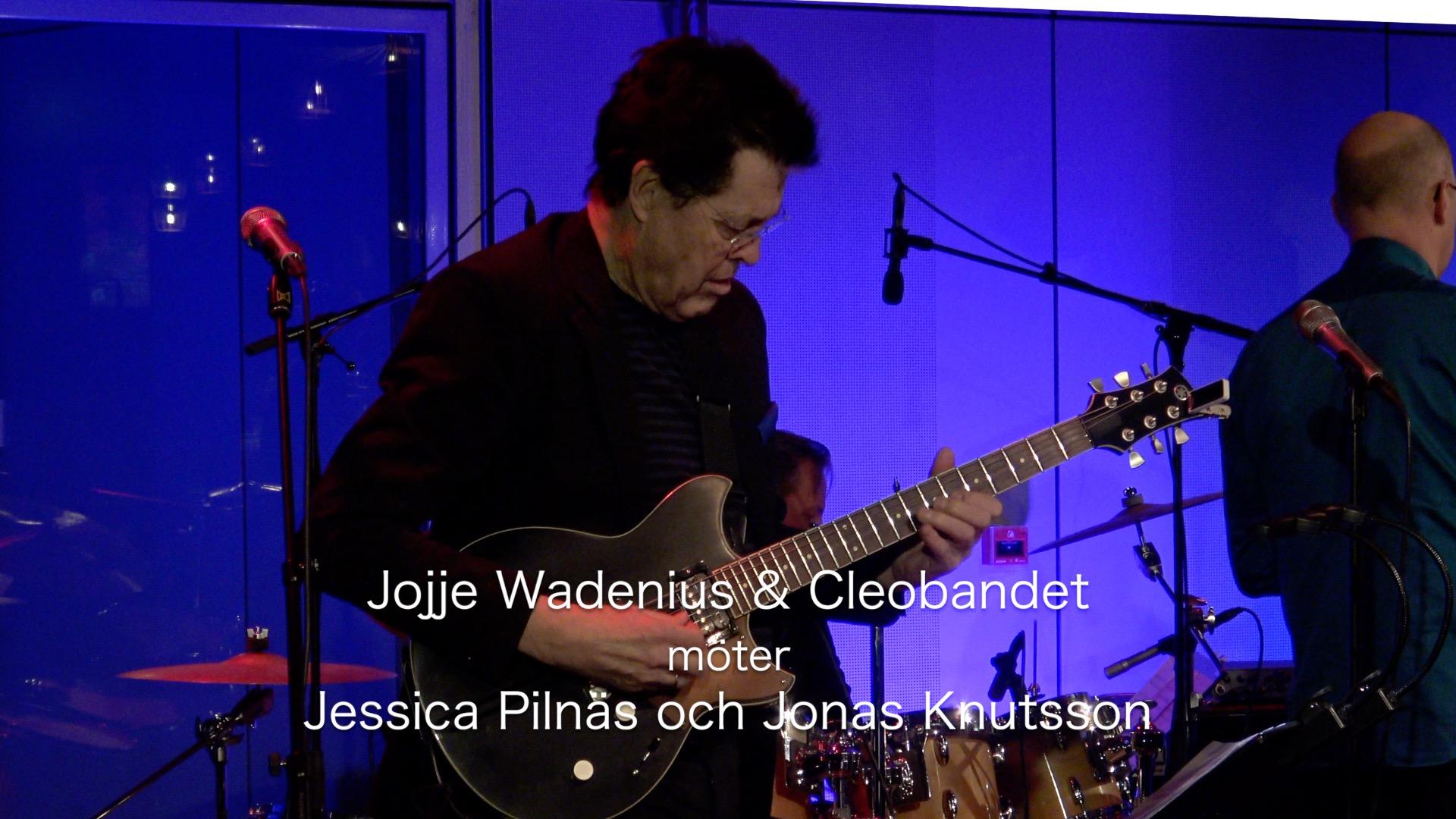 Jojje Wadenius & Cleobandet möter Jessica Pilnäs och Jonas Knutsson